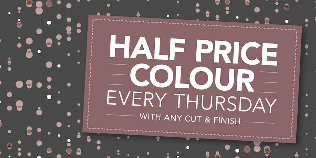 Half Price Hair Colour Thursdays