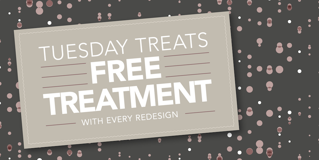 Tuesday Treats Offer – Get a FREE* Treatment!
